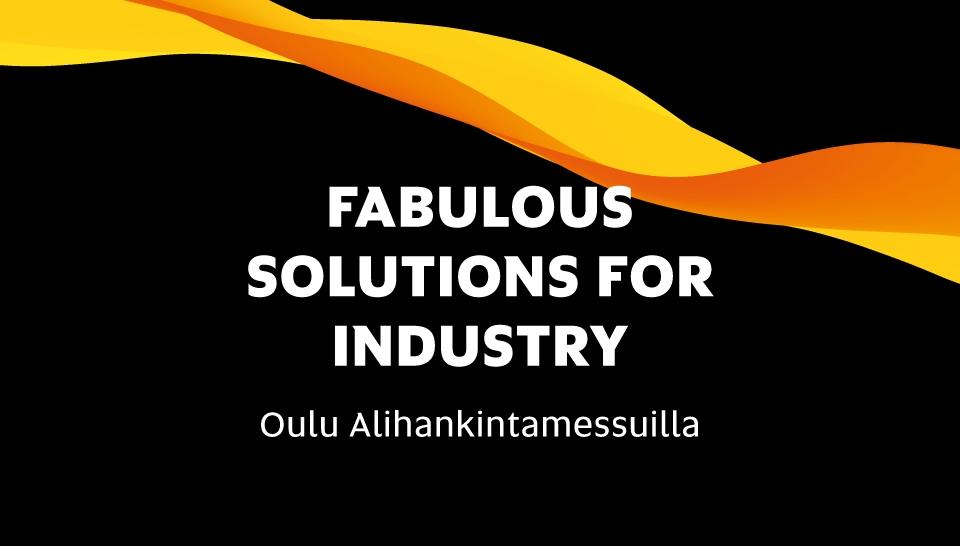 Oulu - Fabulous Solutions for Industry Alihankintamessuilla