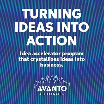 Avanto Accelerator - Ideas into Action!